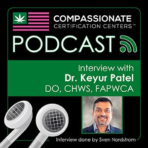 Dr. Keyur Patel Medical Marijuana Podcast
